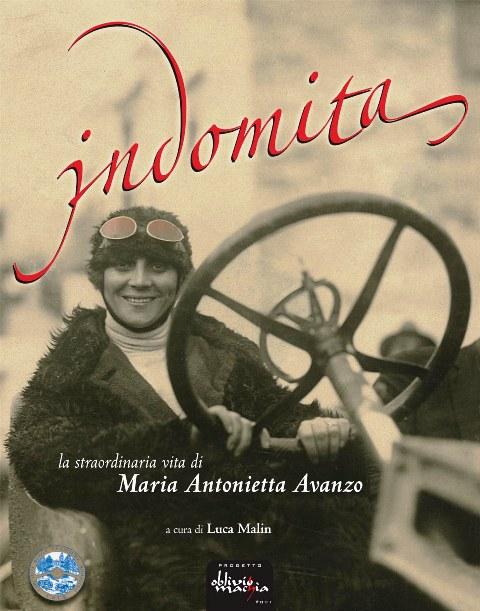 Indomita, la straordinaria vita di Maria Antonietta Avanzo di Luca Malin
