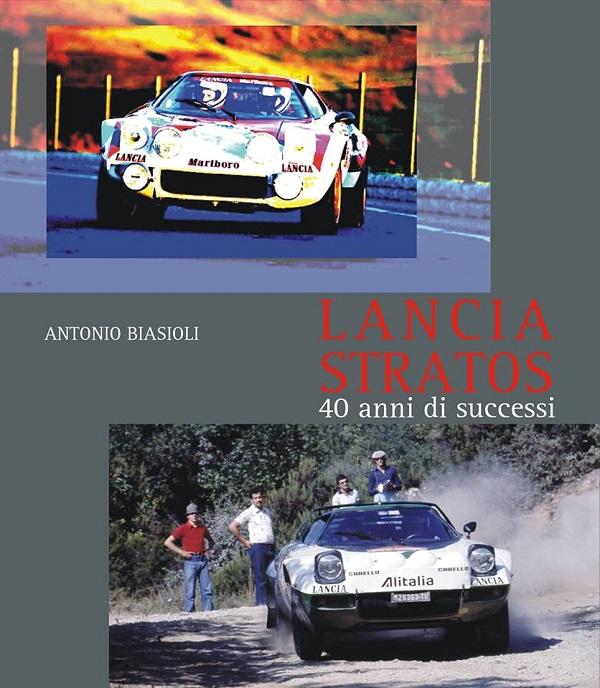 "Libro: ""Lancia Stratos 40 anni di successi"" di Antonio Biasioli."