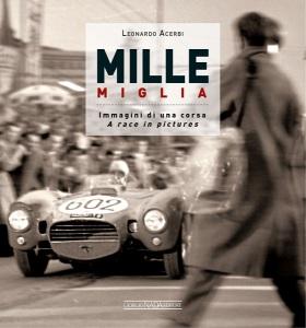 Libro Mille Miglia Immagini di una corsa di  L. Acerbi
