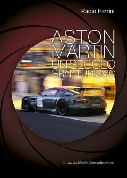 """Libro: """"Aston Martin – Un secolo di granturismo"""" di Paolo Ferrini"""