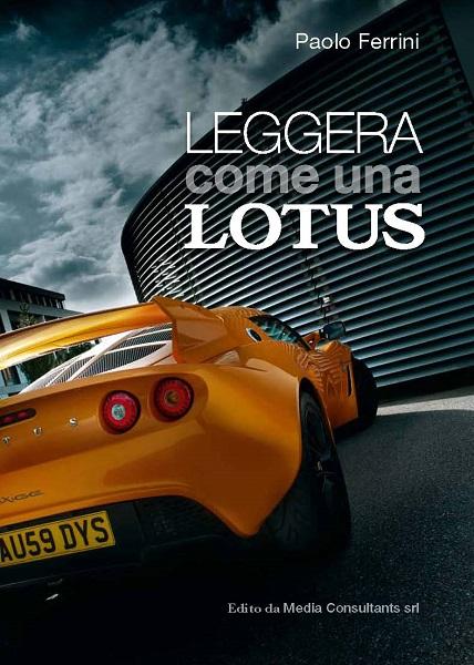 """Libro """"Leggera come una Lotus"""" di Paolo Ferrini"""