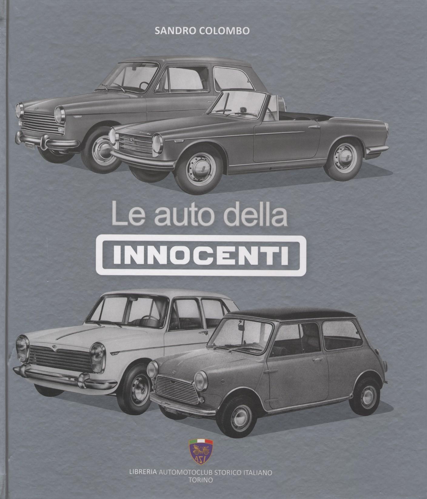 Le auto dell'Innocenti di Sandro Colombo: immancabile per  gli appasionati della marca.