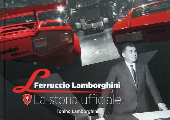 Libro: Ferruccio Lamborghini, la storia ufficiale di Tonino Lamborghini.