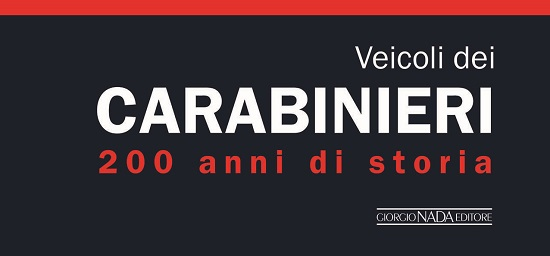 Libro: Veicoli dei Carabinieri – 200 anni di storia.