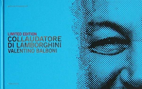 Libro: Collaudatore di Lamborghini Valentino Balboni, edizione limitata.