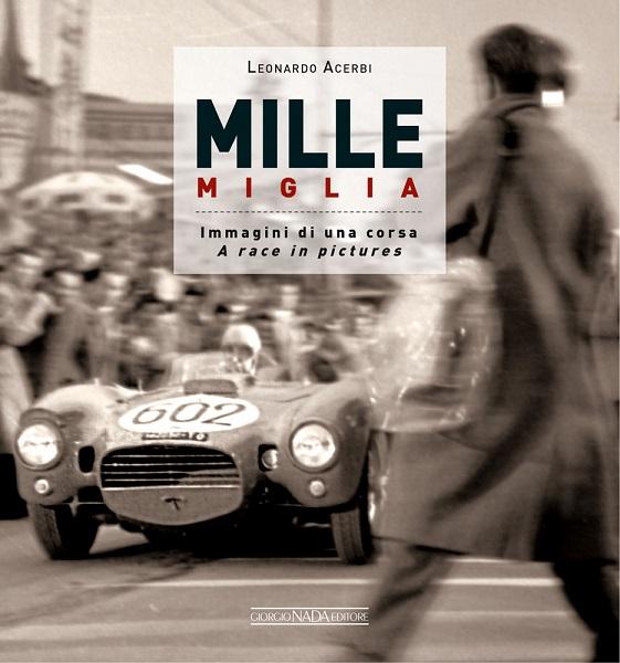 Libro: Mille Miglia immagini di una corsa di Leonardo Acerbi.