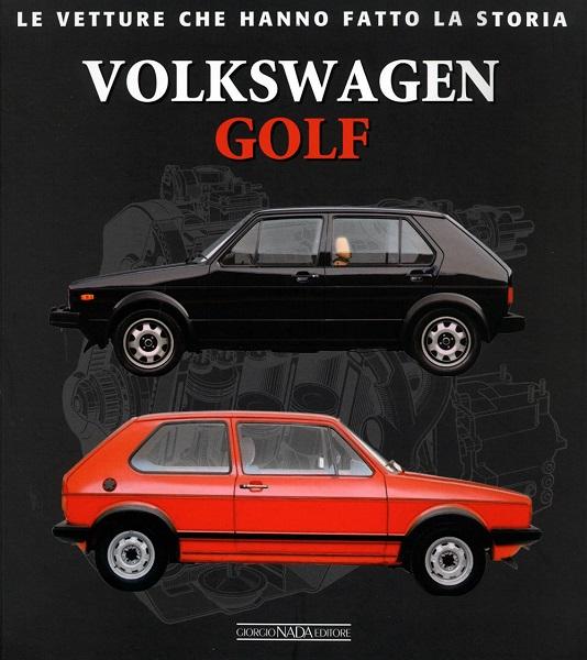 Volkswagen Golf: il libro della storia.
