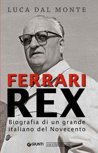 Libro FERRARI REX Biografia di un grande italiano del Novecento